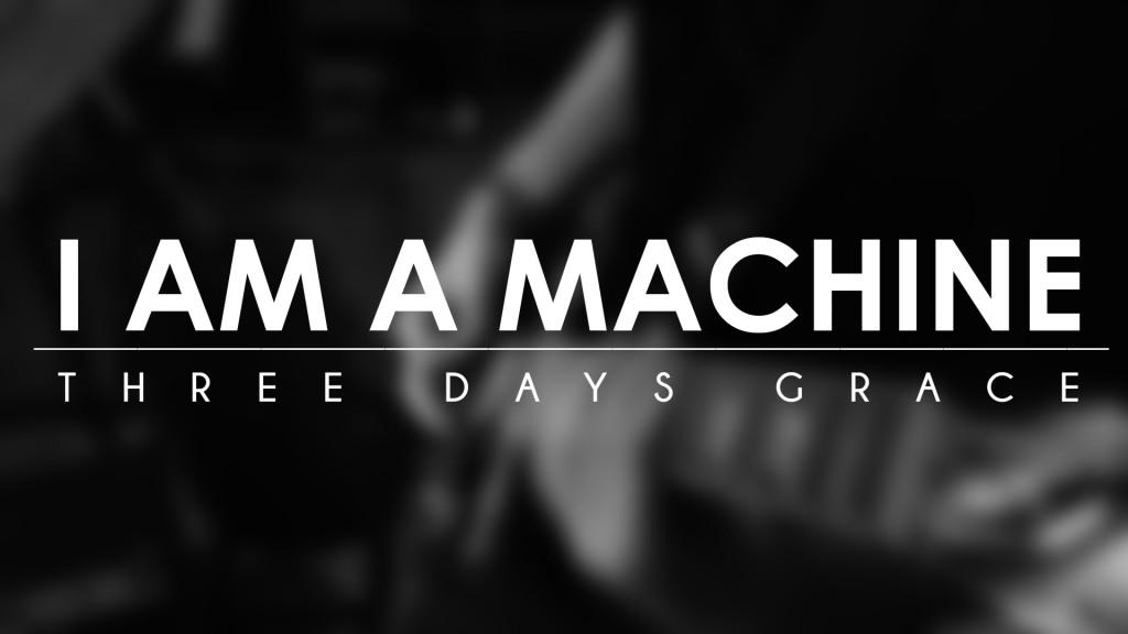 Three Days Grace I Am Machine Guitar Tabs Chords Full Tablature